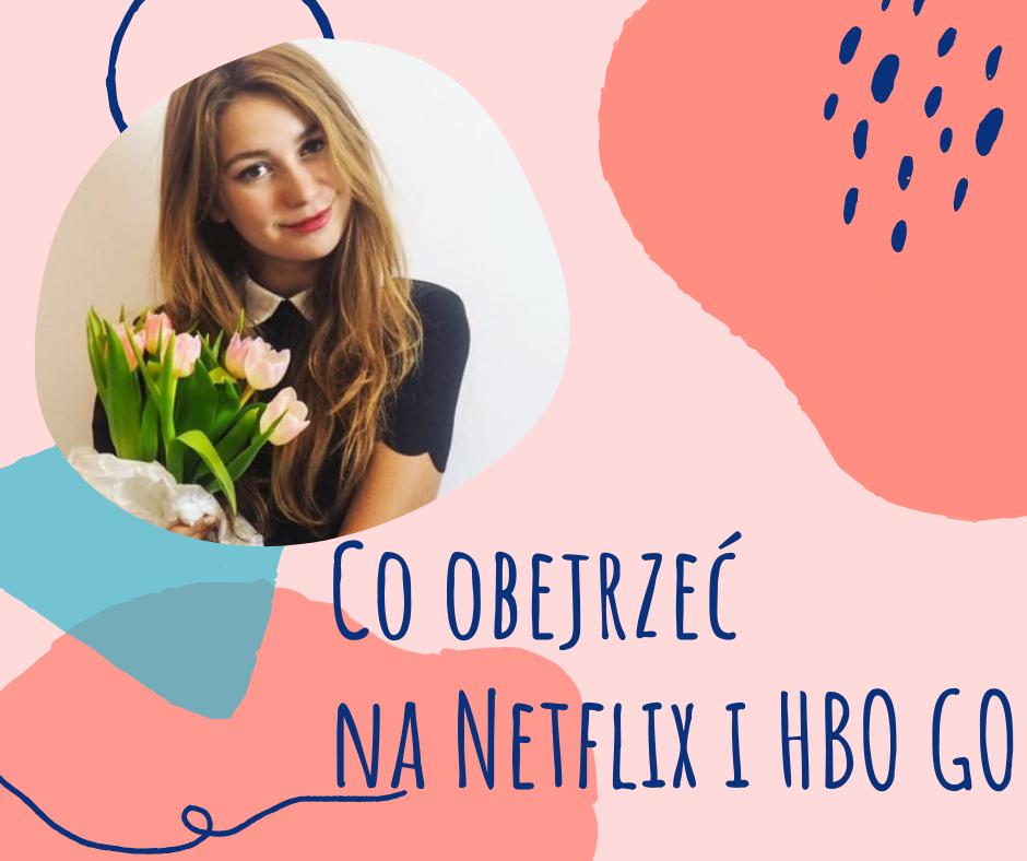 Co warto obejrzeć na Netflix i HBO GO?